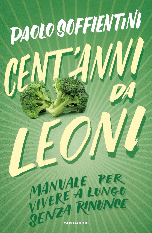 """PAOLO SOFFIENTINI – """"Cent'anni da leoni"""""""