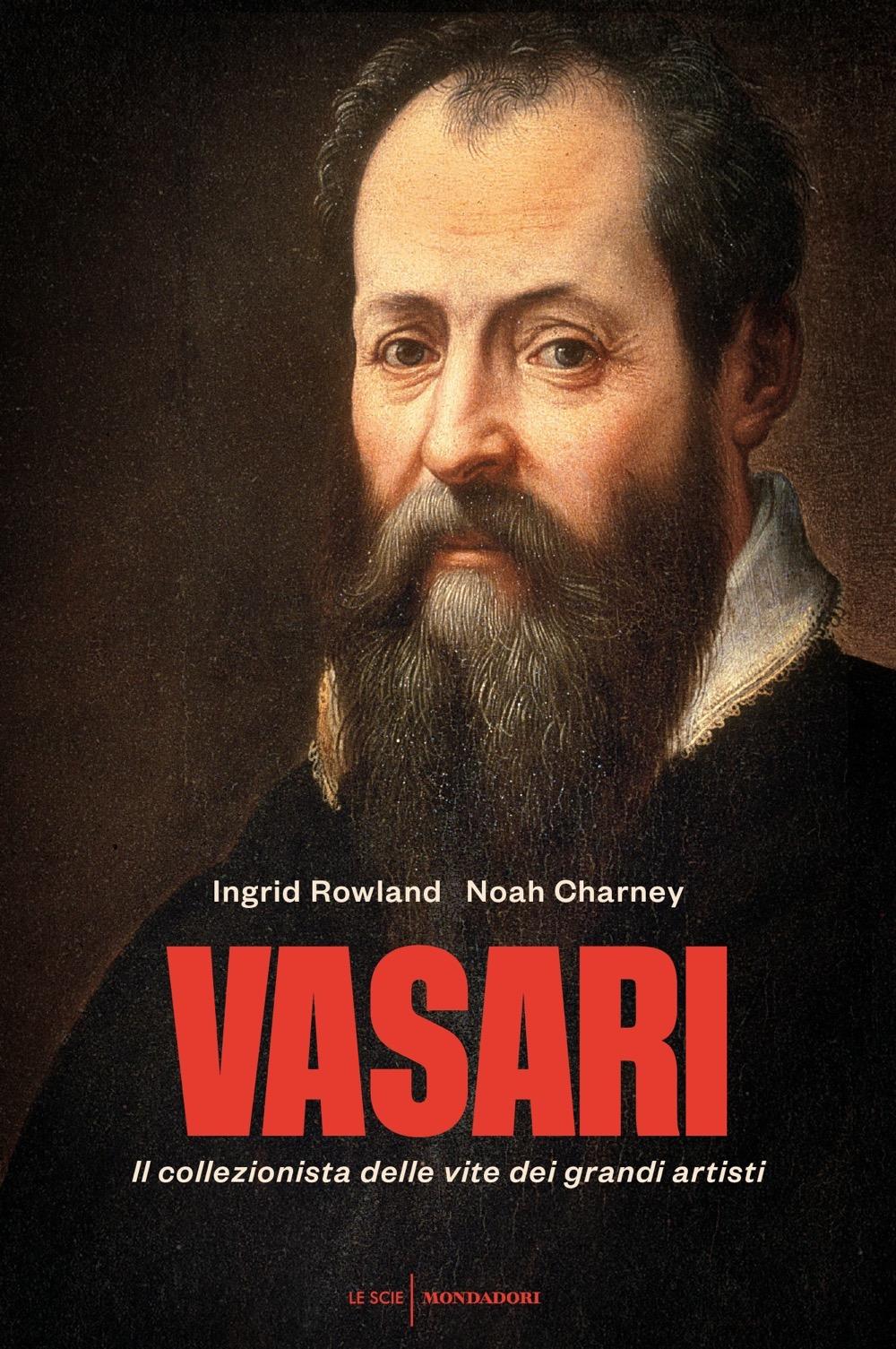 "INGRID ROWLAND, NOAH CHARNEY – ""Vasari;"""