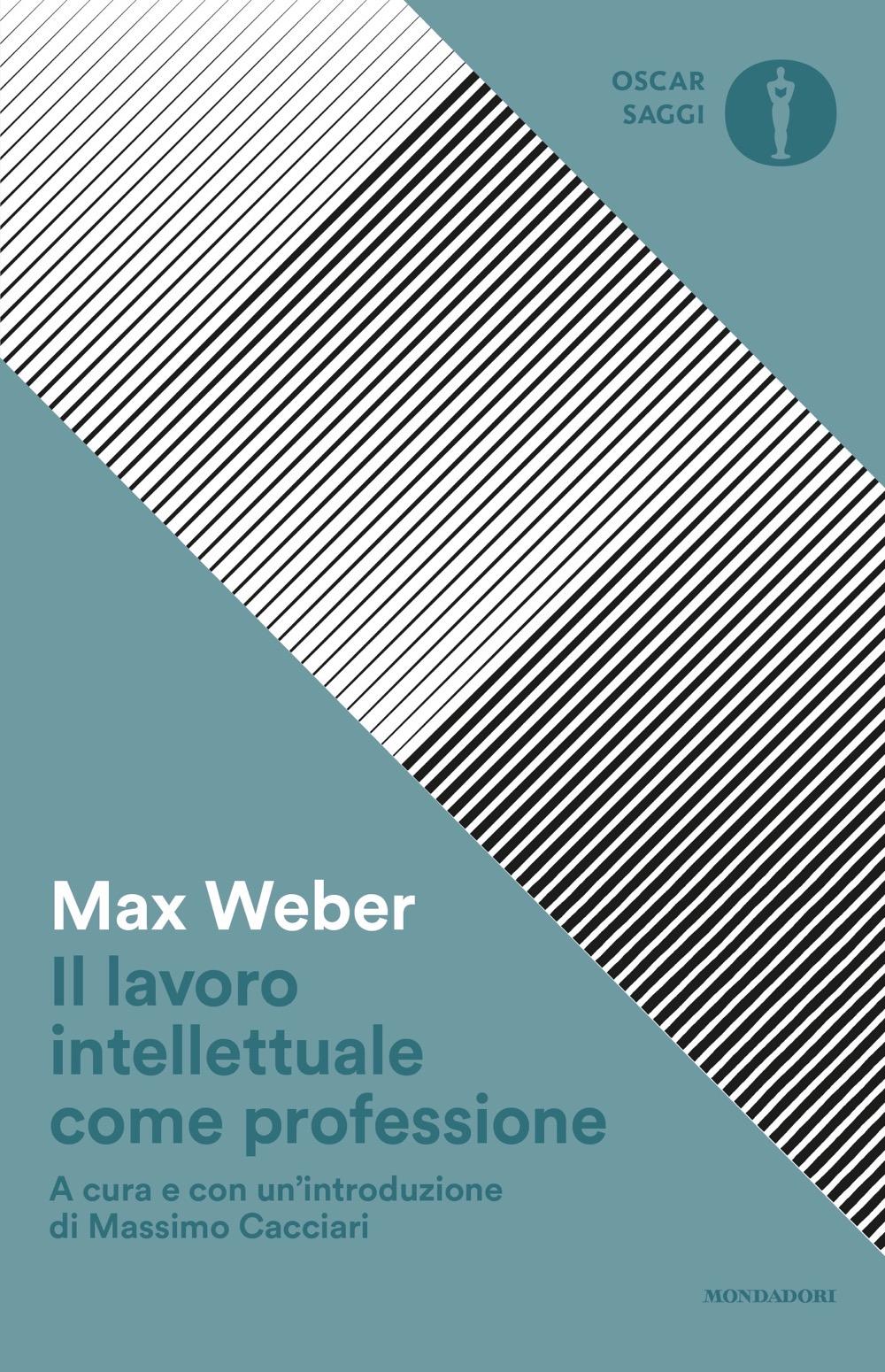 """MAX WEBER – """"Il lavoro intellettuale come professione"""""""