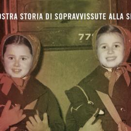Noi, bambine ad Auschwitz: le sorelle Bucci