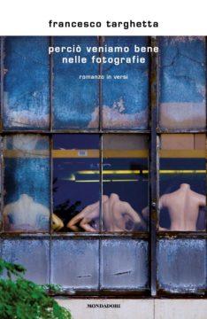 Francesco Targhetta Perciò veniamo bene nelle fotografie