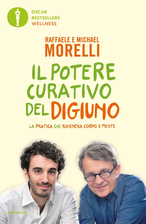 """RAFFAELE MORELLI, MICHAEL MORELLI – """"Il potere curativo del digiuno"""""""
