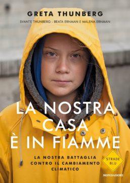 Greta Thunberg La nostra casa è in fiamme