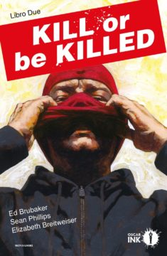 Kill or be killed. Libro Due