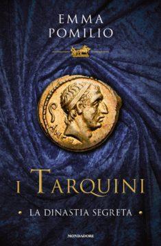 I Tarquini: la dinastia segreta