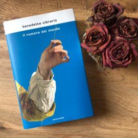 'Il rumore del mondo': cinque cose da sapere sul libro di Benedetta Cibrario