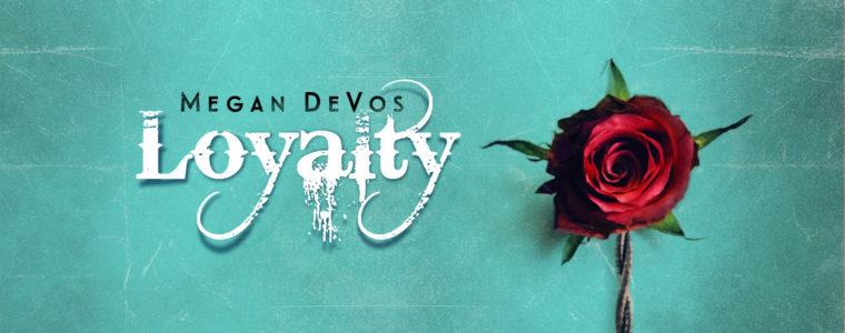 Loyalty Megan DeVos