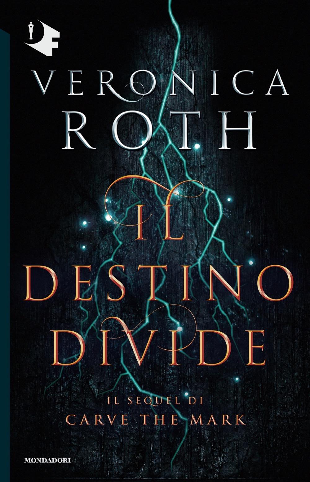 """VERONICA ROTH – """"Il destino divide"""""""