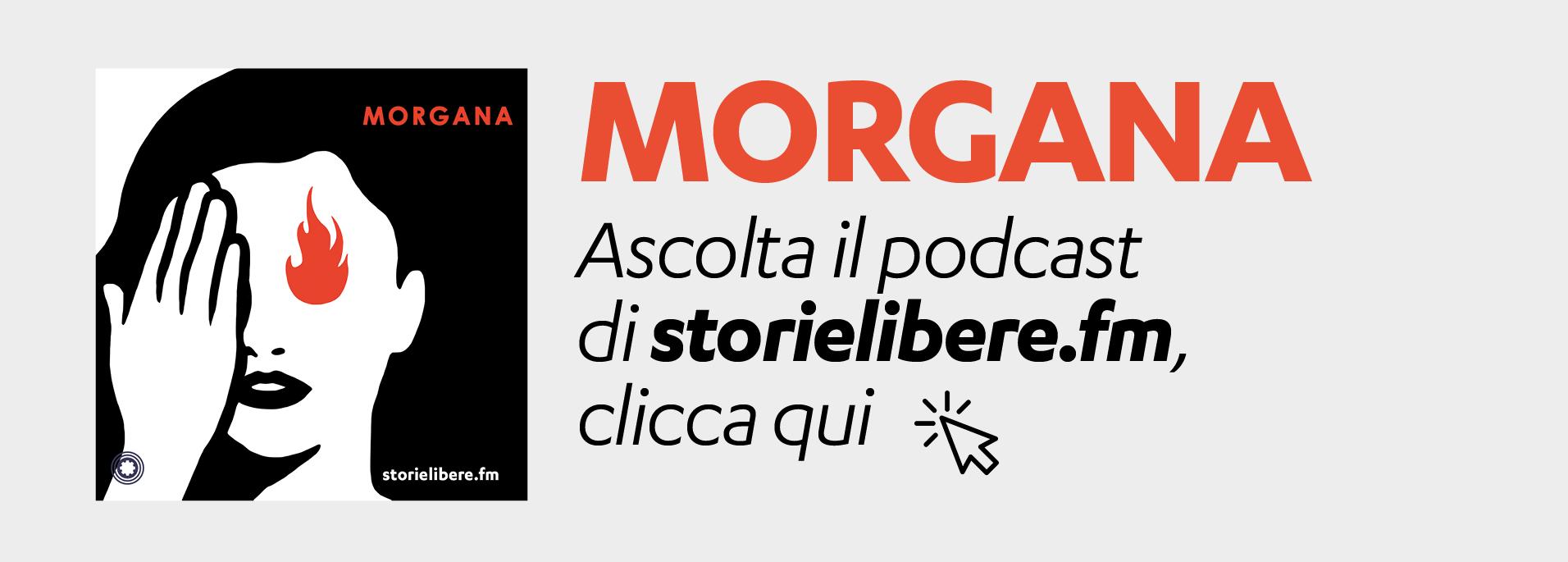 Ascolta e i podcast di Morgana su StorieLibere.fm