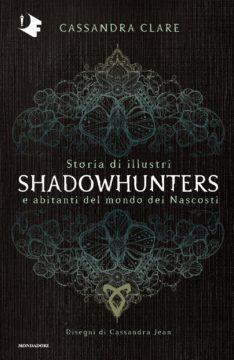 Storia di illustri Shadowhunters e abitanti del mondo dei Nascosti