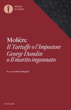 Il Tartuffe o l'Impostore, George Dandin o Il marito ingannato
