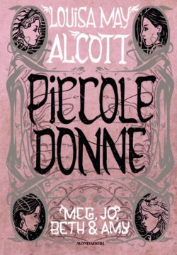 PICCOLE DONNE – Meg, Jo, Bet & Amy