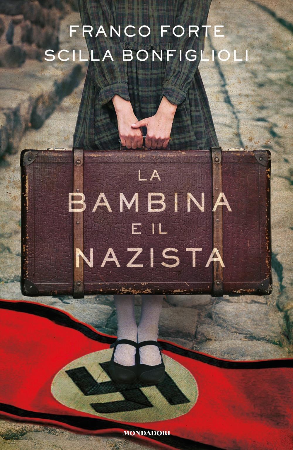 La bambina e il nazista - Franco Forte, Scilla Bonfiglioli | Libri ...