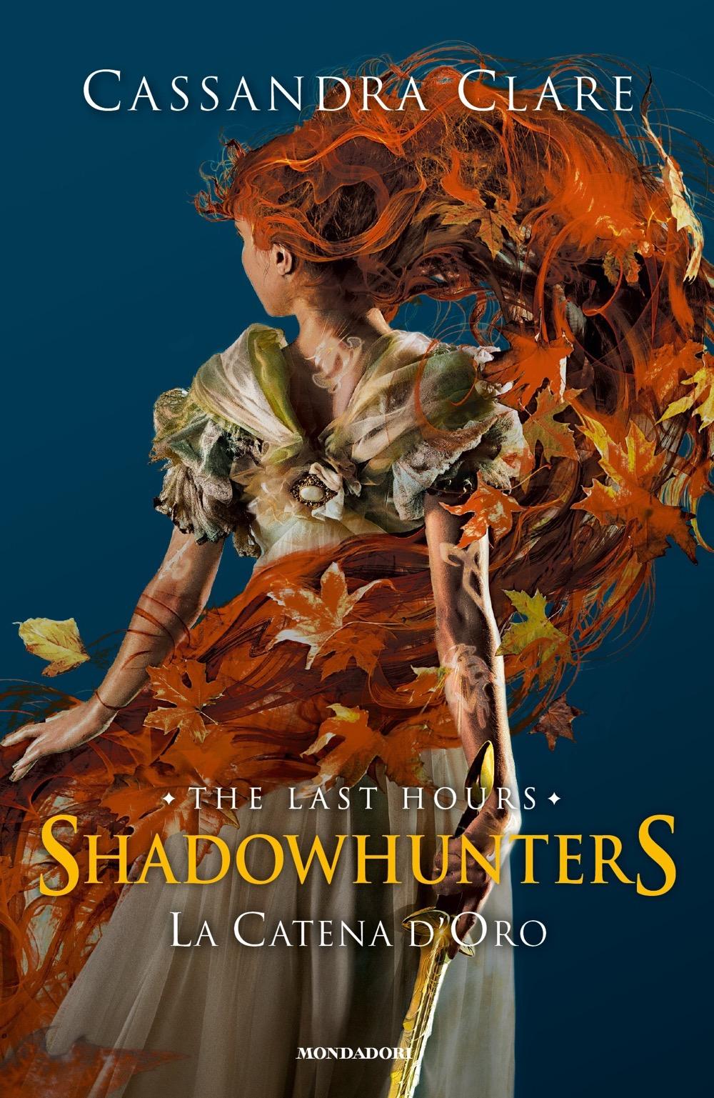 Shadowhunters: The Last Hours - 1. La catena d'oro - Cassandra ...