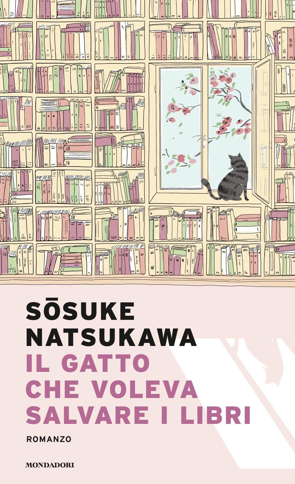 Il gatto che voleva salvare i libri - Sosuke Natsukawa | Libri Mondadori
