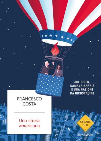 Una storia americana - Francesco Costa | Libri Mondadori