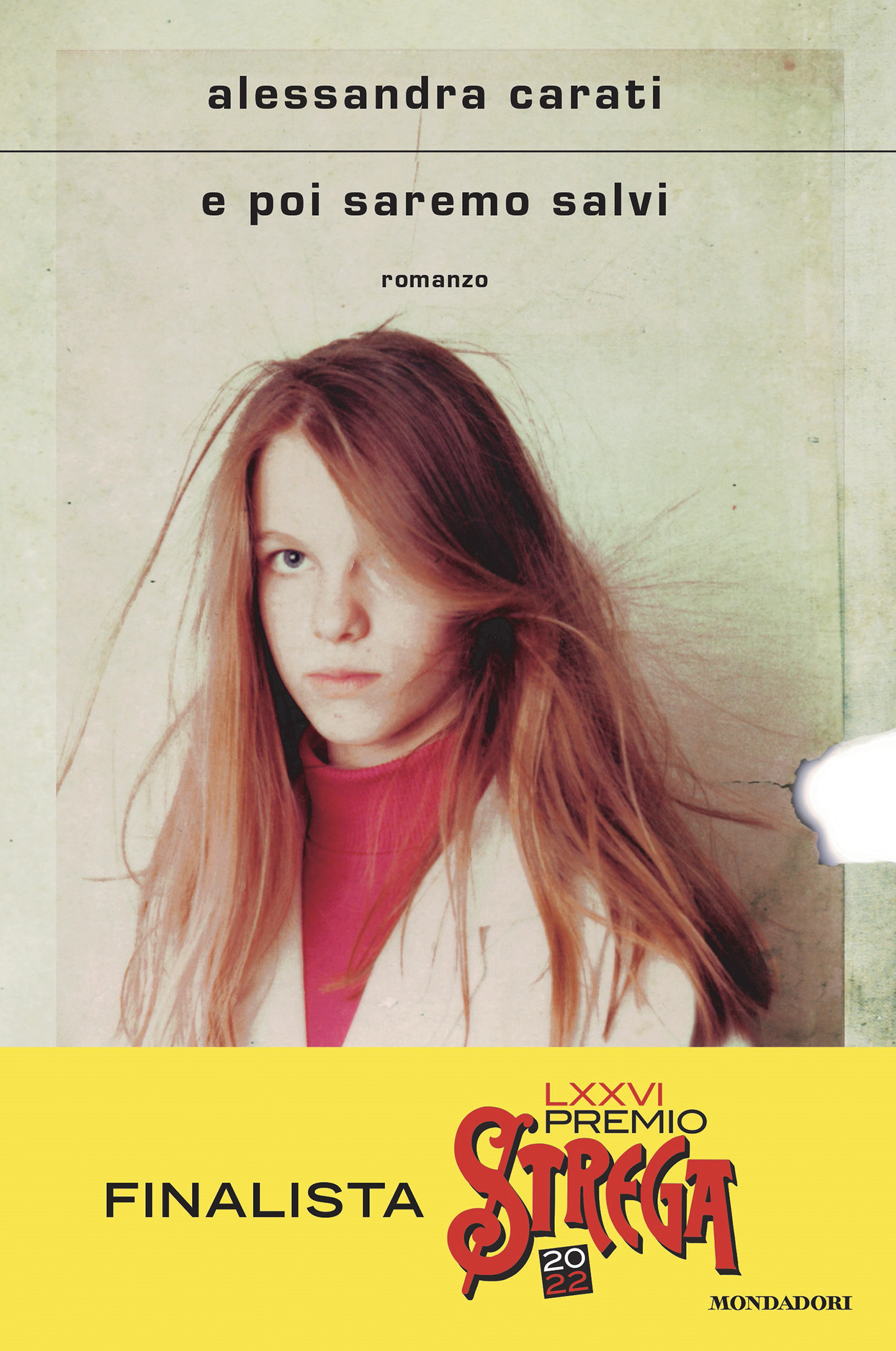 E poi saremo salvi - Alessandra Carati | Libri Mondadori